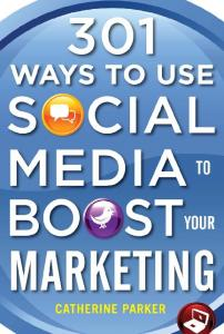 301 Ways to Use Social Media to Boost Your Marketing - EPDF.TIPS