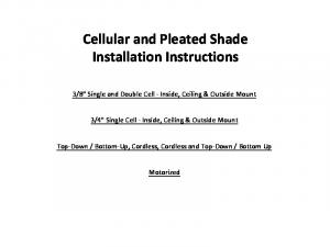 Cellular and Pleated Shade Installation Instructions - Blinds