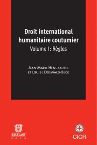 Droit international humanitaire coutumier - International Committee of ...