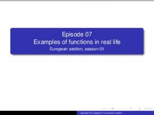 Episode 07 Examples of functions in real life