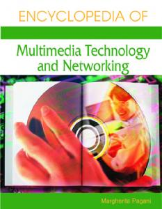 The Encyclopedia of Multimedia Technology and Networking